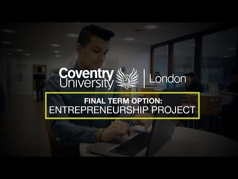 Coventry University London: Work Related Projects – Entrepreneur Project
