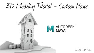 3D Modeling Tutorial - Modeling Stylized House In Autodesk Maya 2020