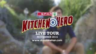 Donal's SPAR Kitchen Hero LIVE tour 2014!