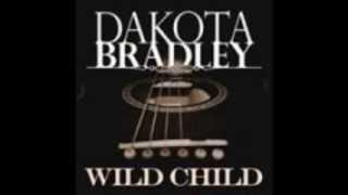 Dakota Bradley Wild Child Lyrics