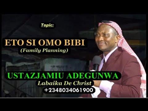 USTAZJAMIU/ ETO SI OMO BIBI... FAMILY PLANNING IN ISLAM