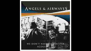 Angels & Airwaves - We don´t Need to Whisper Acoustic (2017) NEW