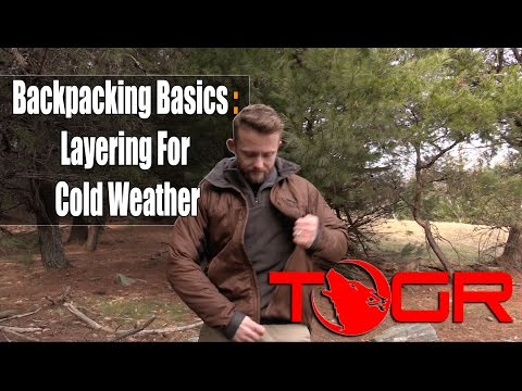 Backpacking Basics : Layering For Cold Weather