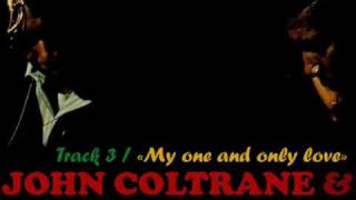"john coltrane & johnny hartman / ""my one and only love"""