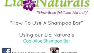 How To: Use Lia Naturals Shampoo Bars