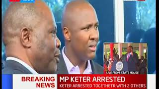 JUST IN: MP Alfred Keter arrested together with two other individuals