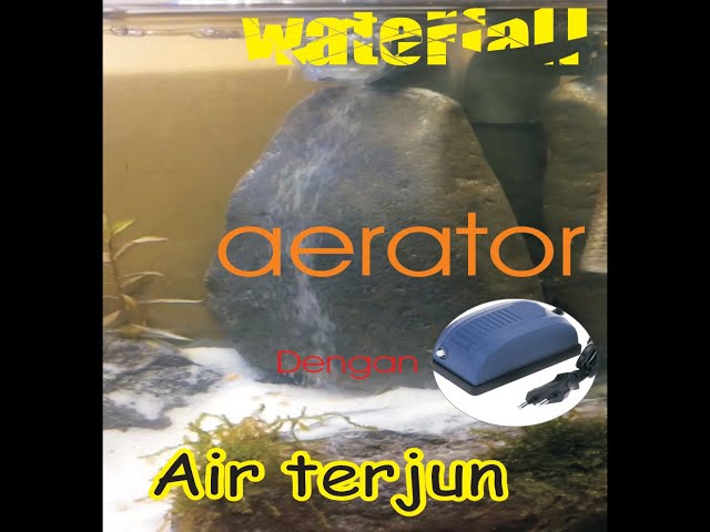 Air terjun aerator aquascape