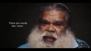 Aborigine elder talks about the world before money