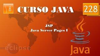 Curso Java. JSP I. Vídeo 228