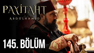 Payitaht Abdulhamid episode 145 with English subtitles Full HD