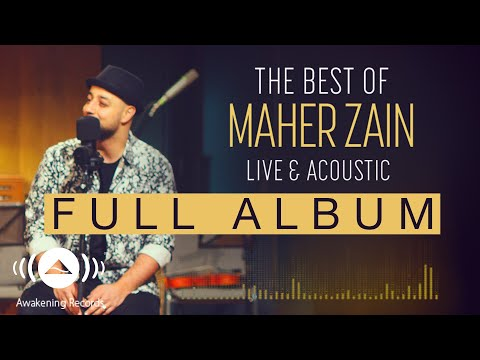 The Best Of Maher Zain Live & Acoustic (Full Album Tracks)