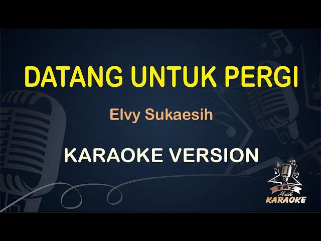Datang Untuk Pergi Elvy Sukaesih ( Karaoke Dangdut Koplo ) - Taz Musik Karaoke