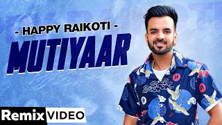 Mutiyaar (Remix) | Happy Raikoti | Parmish Verma | Latest Punjabi Songs 2021 | Speed Records