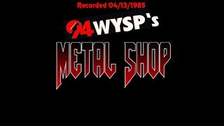 94WYSP's  Metalshop - Recorded 04/13/1985