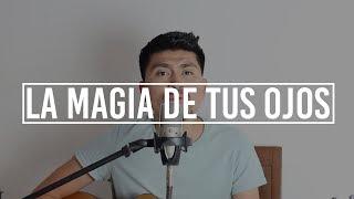 La Magia De Tus Ojos  Joss Favela  @AldoGarcia (COVER)
