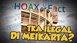 Hoax or Fact : Diduga Ada Ribuan TKA China Ilegal di Meikarta?