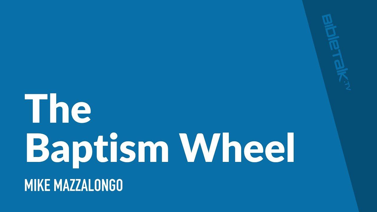 The Baptism Wheel
