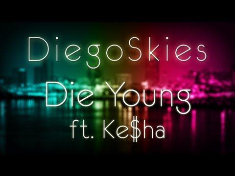 Ke$ha - Die Young (DiegoSkies Official House Remix)