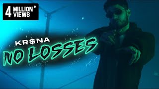 Song: NO LOSSES Written & Performed by: KR$NA Music Produced by: Roclegion and Danny E.B Mixed by: Deep Kalsi & KR$NA Mastered by: Deep Kalsi Directed by: Director Grim Artwork by: Akshay Parashar Label: Kalamkaar  Location courtesy: Raasta Delhi Special thanks to Goumtesh Singh  Follow KR$NA on -  Instagram - https://www.instagram.com/realkrsna Facebook - https://www.facebook.com/krsnamusic  Follow Director Grim on -  Instagram - https://www.instagram.com/directorgrim  Follow Kalamkaar on -  Instagram - https://www.instagram.com/kalamkaarmusic Website :- http://www.kalamkaarmusic.com    #Kalamkaar  Audio on Kalamkaar Music Pvt. Ltd. (C) 2020