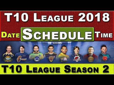 T10 League 2018 Schedule , Fixture , Venue , Date and Time | T10 League Season 2 Schedule Announced