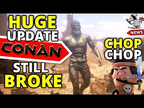 Conan Exiles 60GB Huge Update = 3 FIXES! Bubbles/Gods Still Broke! Chop Chop Conan