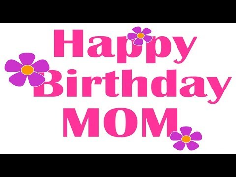 Download Happy Birthday To You MoM Wishes Whatsapp Status Video song HD Mp4 3GP Video and MP3