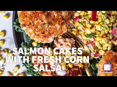 Skillet Salmon Cakes with Fresh Corn Salsa