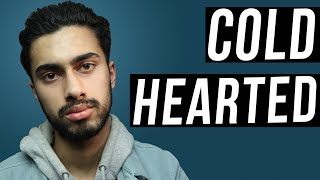 How To Be Cold Hearted Person