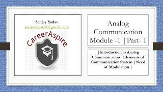 Introduction to Analog Communication | Module 1 | Part I