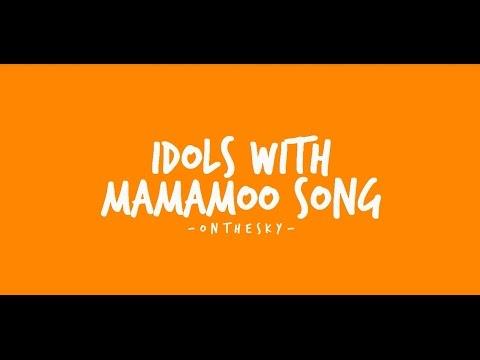 Idols with Mamamoo song ! - O N T H E S K Y TH - Video