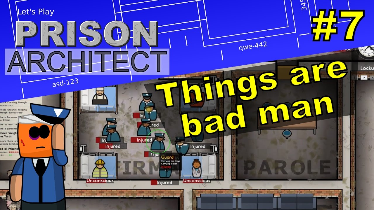 Prison Architect #7 | Things are bad man