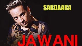 Jawani - Sardaara   Jazzy B   Sukshinder Shinda   Sukh
