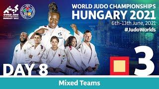 Day 8 - Tatami 3: World Judo Team Championships Hungary 2021