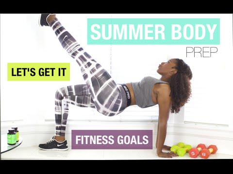 LET'S GET SUMMER BODY READY | FITNESS GOALS | HEALTHY LIFESTYLE