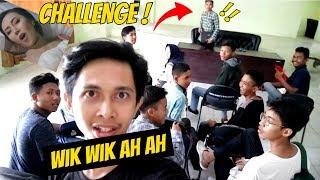 WIK WIK AH AH DIKELAS KAMPUS | challenge