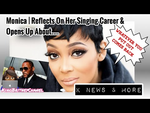 Monica | Reflects On Her Singing Career & Opens Up...About K/More