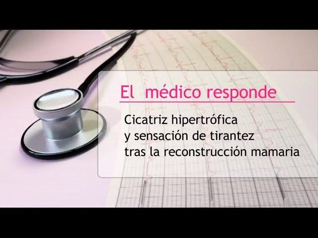 Cicatriz hipertrófica y sensación de tirantez tras la reconstrucción mamaria - Hipólito Durán Giménez - Rico