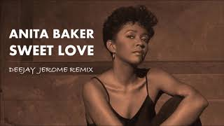 Anita Baker   Sweet Love (Deejay Jerome Remix)