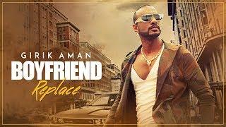 """Boyfriend Replace"" Video Song | Girik Aman, Shabby | Latest"