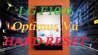 HOW TO HARD RESET LG F100L , F100S , F100 Optimus Vu . forgotten pattern / password / gmail remove.