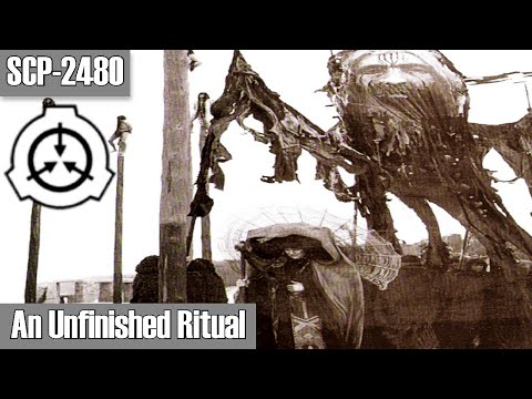SCP-2480 An Unfinished Ritual | presumed Neutralized | Sarkic Cult SCP
