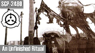 SCP-2480 An Unfinished Ritual | presumed Neutralized | City / Sarkic Cult SCP