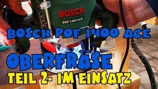 Alles über die Bosch Oberfräse POF 1400 ACE - Teil 2 Montage und Einsatz