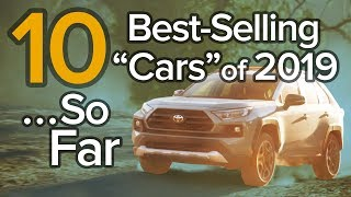 Top 10 Best Selling Cars of 2019... So Far: The Short List
