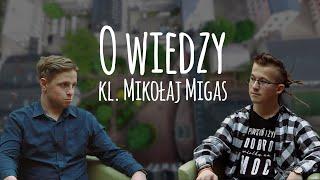 """Pogadajmy z Klerykiem  kl. Mikołaj Migas """"O wiedzy"""" #1"""
