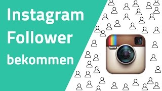 Wie du mehr Follower auf Instagram bekommst! (OHNE anderen zu Folgen)