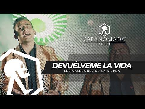 Los Valedores de la Sierra - Devuélveme la vida (Vídeo Oficial)