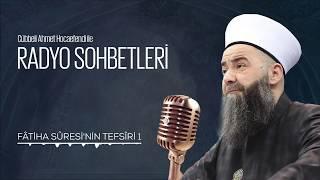 Fâtiha Sûresi'nin Tefsîri 1. Bölüm (Radyo Sohbetleri) 1 Nisan 2006
