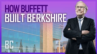 How Buffett Did It: Building Berkshire Hathaway