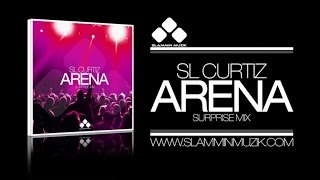 SL Curtiz - Arena (Surprise Mix)